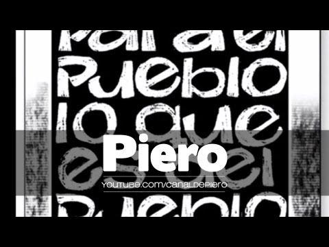 Piero - Para el Pueblo lo que es del Pueblo [Cancion Oficial] ®