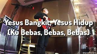 Yesus Bangkit, Yesus Hidup (Ku Bebas, Bebas, Bebas) (BASS CAM)