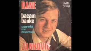 Bane Jankovic - Pogledaj me nevernice - ( Audio 1976 )