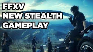 Final Fantasy 15 Stealth Gameplay Demo