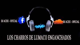 ENGANCHADOS DE  LOS CHARROS DE LUMACO