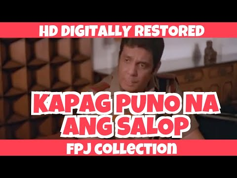 KAPAG PUNO NA ANG SALOP - HD REMASTERED FULL MOVIE - FPJ COLLECTION