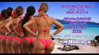 Mykonos Ibiza Miami Ios Dancing on the Beach  Deep House AfroLatin & Progressive House Live mix