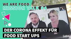 Mit Ankerkraut, NX-Food & Co im Mission Talk #4 über Corona ➡️Effekte ➡️Food Start Ups I WE ARE FOOD
