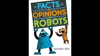 Robots Fact or Opinion by Michael Rex and published by Nancy Paulsen Books