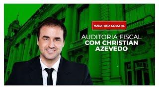 [MARATONA SEFAZ RS] Auditoria Fiscal com Christian Azevedo