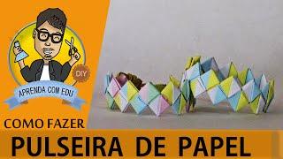DIY Pulseira de Papel / Papercraft | Aprenda com Edu