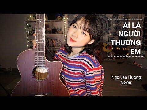 AI LÀ NGƯỜI THƯƠNG EM   QUÂN A.P   STUDIO COVER   Ngô Lan Hương