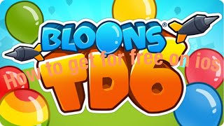How To Get Bloons Td 6 For Free On Iphone