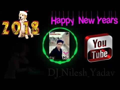 Happy _ New_Years_Dhamaka_Track_2018_Mix(DJ_Nilesh_Yadav) JaunpurMusic.com