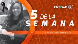 Las 5 de la semana: las #noticias más relevantes de #Puebla, #México y el mundo - Entidad 21