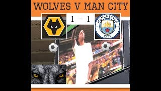 Wolves V Man Citeh!| 1-1| (25/08/2018)|
