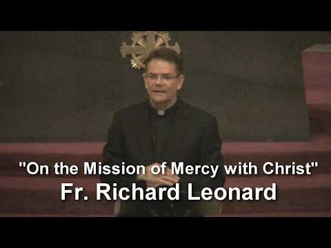 """On the Mission of Mercy with Christ"", Fr. Richard Leonard S.J."