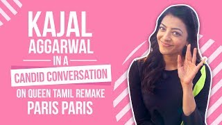 Kajal Aggarwal in a candid conversation on Queen Tamil remake Paris Paris | On Set EXCLUSIVE
