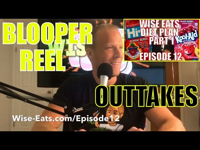 BLOOPER REEL / OUTTAKES (Diet Plan Part 1 Bloopers) - Wise Eats Podcast Clips (Episode 12)