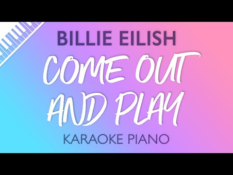 come out and play (Piano Karaoke Instrumental) Billie Eilish