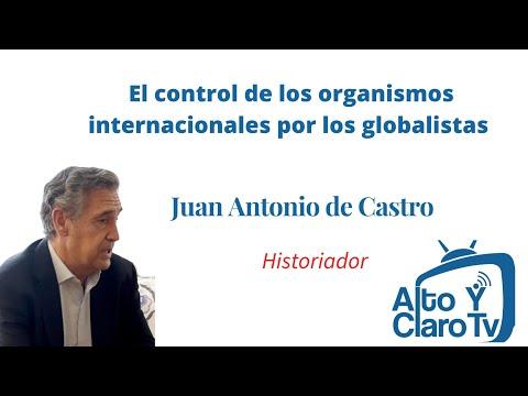 Los organismos internacionales están controlados por los globalistas: Juan Antonio de Castro