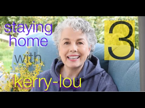 Staying Home With Kerry-Lou ~Corona Virus Diaries, Episode 3