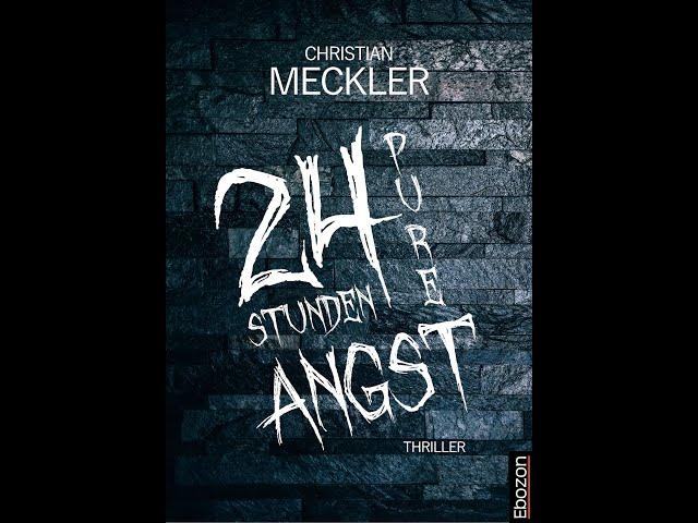 24 Stunden pure Angst von Christian Meckler eBook & Print (Buchtrailer)