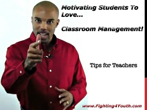 Classroom Management | Motivating Students to Love Classroom Management