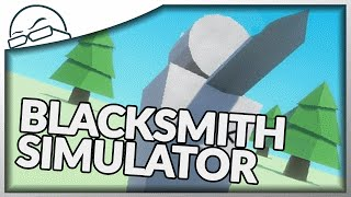 I'm literally the worst blacksmith EVER - Blacksmith Simulator