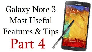 Samsung Galaxy Note 3 Most Useful Features, Tips And Tricks Video- Part 4