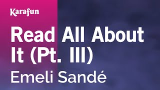 Karaoke Read All About It (Pt. III) - Emeli Sandé *