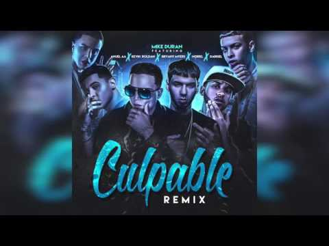 Mike Duran   Culpable Remix Feat Anuel AA, Noriel, Darkiel, Bryant Myers, Kevin Roldan