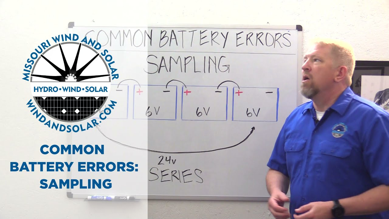 Common Battery Errors: Sampling   Missouri Wind and Solar