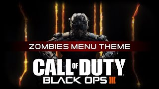 Black Ops 3 Official Soundtrack: Zombies Main Menu Theme