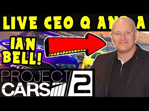 PROJECT CARS 2 CEO Q and A with Ian Bell & Gameplay: Interactive Live Stream with Chat