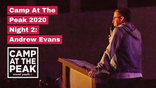 Camp 2020   Night 2   Andrew Evans