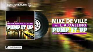 Mike De Ville vs L.A. Calling - Pump It Up -  Monday 2 Friday Remix (Future Trance Vol. 55)