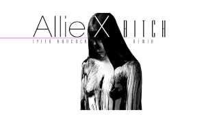 Allie X - Bitch (Tyler Hancock Remix)