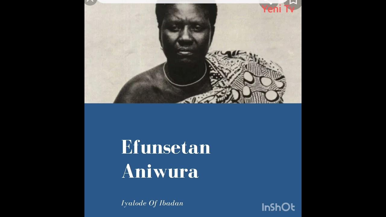 Download Efunsetan Aniwura. Brief story of Efunsetan Aniwura the Iyalode of Ibadan in 1874.