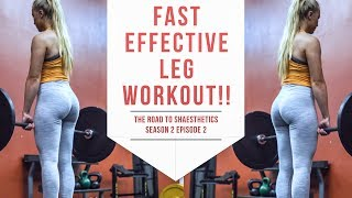 The Road To Shaesthetics Season 2 Ep. 2 | Fast & Effective Leg Workout | Post Workout Meal Recipe!