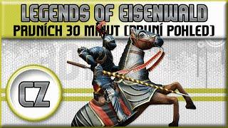 Legends of Eisenwald | Český Gameplay | Prvních 30 minut [1080p] [CZ]