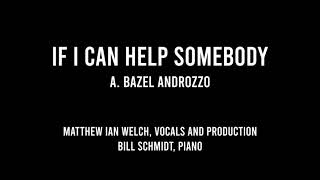 If I can help somebody