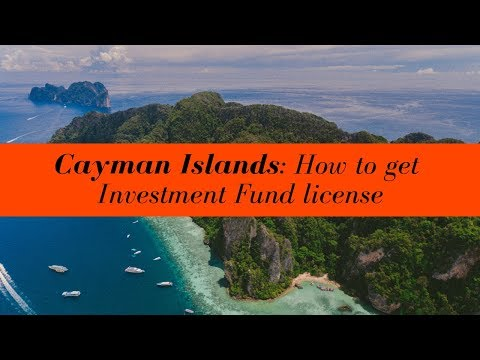 How to obtain Cayman Islands Investment Fund License
