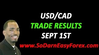 USDCAD Trade Results (Sept 1st) - So Darn Easy Forex