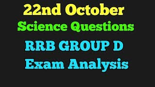 22nd October All Shift Science Questions RRB GROUP D ANALYSIS