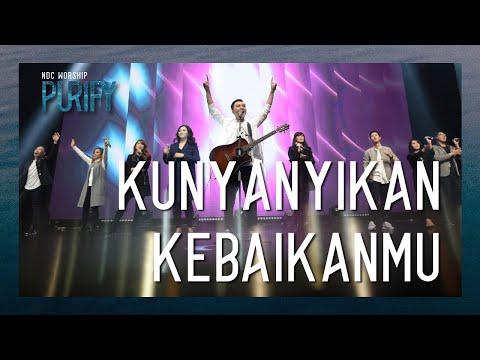 NDC Worship - Kunyanyikan KebaikanMu