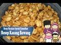 Resep dan Cara Membuat Kacang Bawang   Cemilan Lebaran