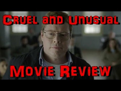 Cruel and Unusual Movie Review