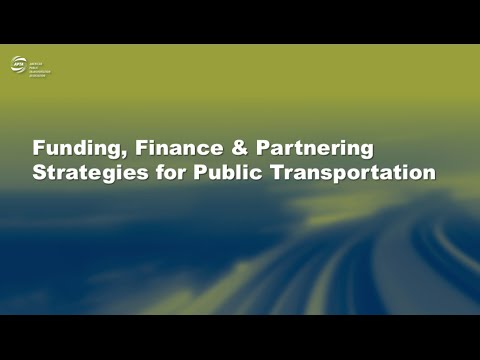 Funding, Finance & Partnering Strategies for Public Transportaion (2016 Rail Conference)