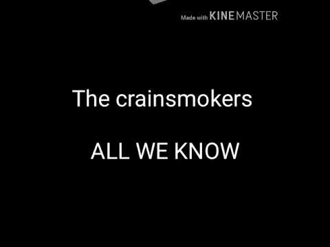 The Crainsmokers  ALL WE KNOW