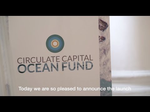 Circulate Capital launches US$106M Ocean Fund - Teaser