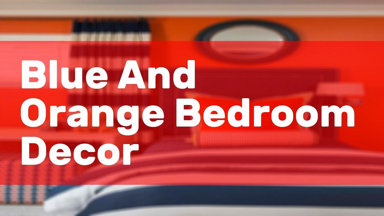 Blue And Orange Bedroom Decor Youtube