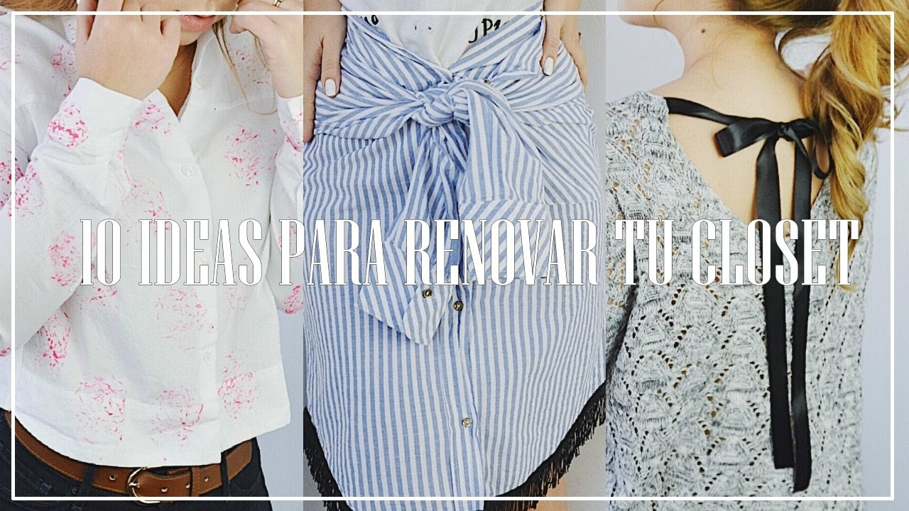 10 IDEAS PARA RENOVAR TU CLOSET💗RECICLA TU ROPA VIEJA - YouTube