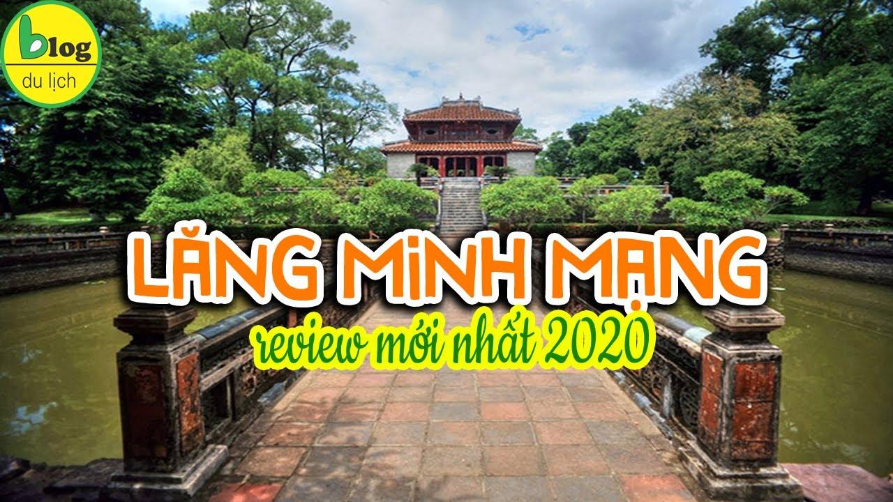 Lăng Minh Mạng – Công trình lăng tẩm có kiến trúc độc đáo nhất xứ Huế